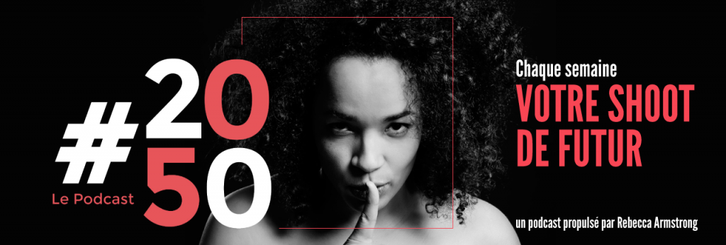 Bannière de promotion du podcast #2050 de Rebecca Armstrong